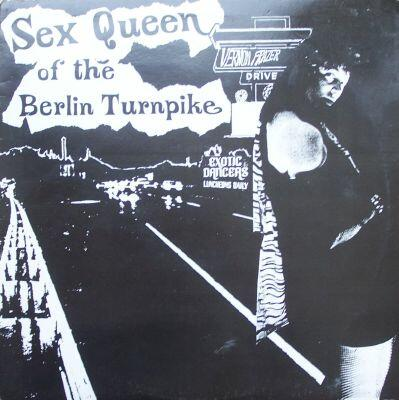"""Sex Queen of the Berlin Turnpike"" - Woodcrest Records, 1988"