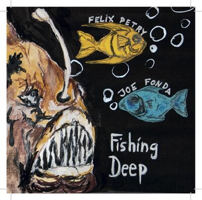 """Fishing Deep"" - Not On Label (Felix Petry Self-released), 2014"
